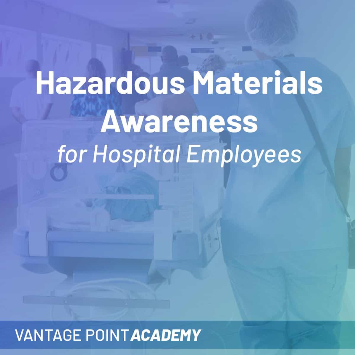 Hazardous Materials Awareness For Hospital Employees