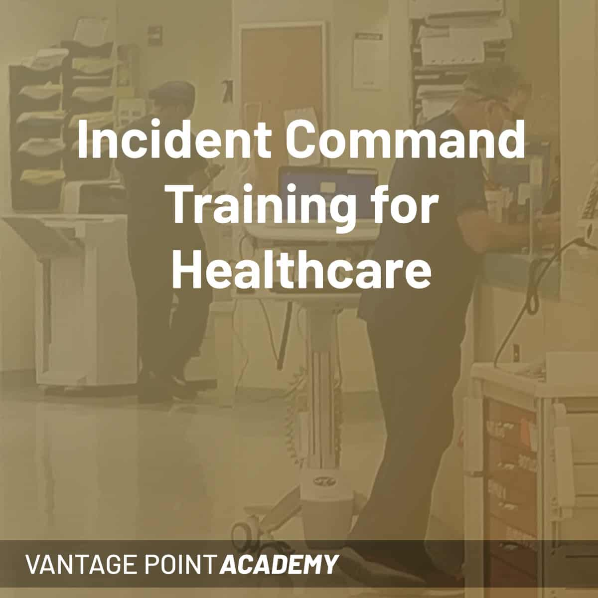 Incident Command System Awareness for Healthcare