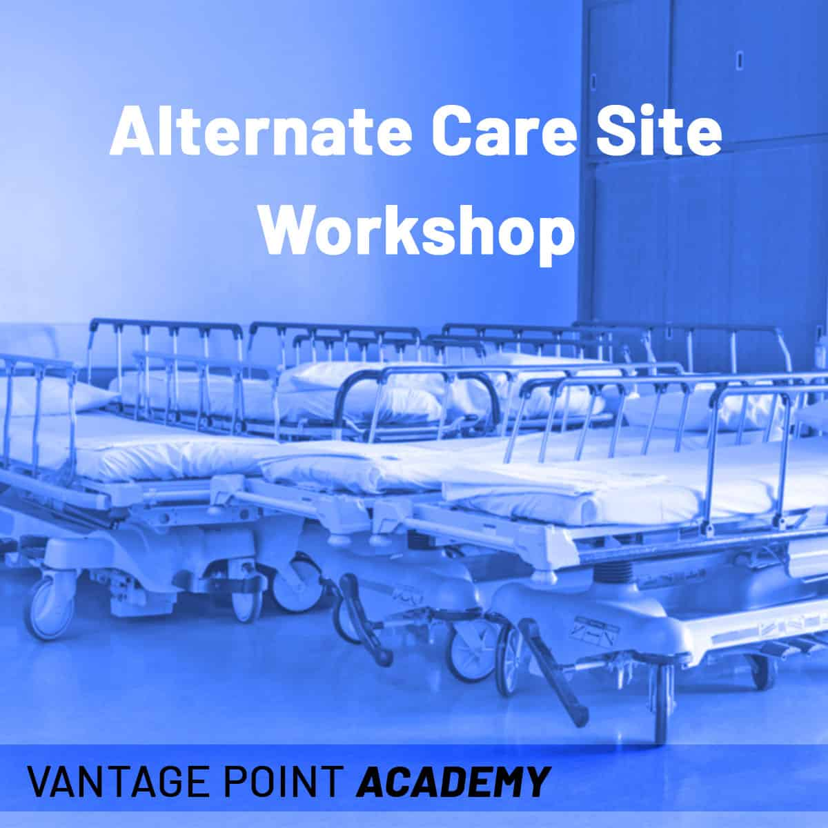 Alternate Care Site Workshop